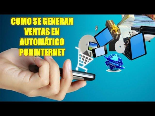 COMO SE GENERAN VENTAS EN AUTOMÁTICO PORINTERNET