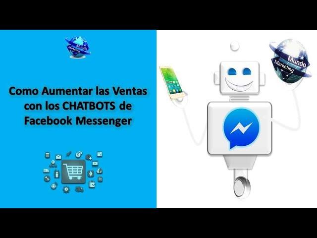 Como Aumentar las Ventas con los CHATBOTS de Facebook Messenger