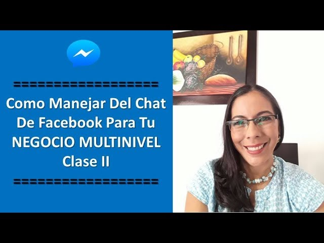 MULTINIVEL EN FACEBOOK   COMO TOMAR PROVECHO DEL CHAT DE FACEBOOK   PARTE II