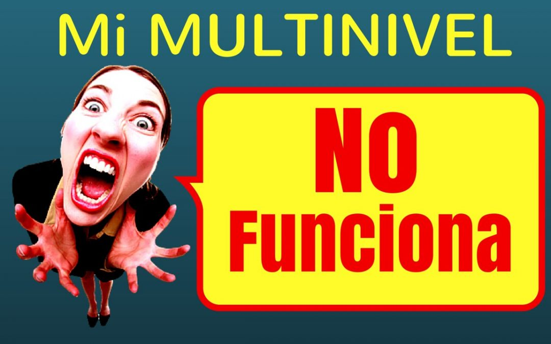 MI MULTINIVEL NO FUNCIONA